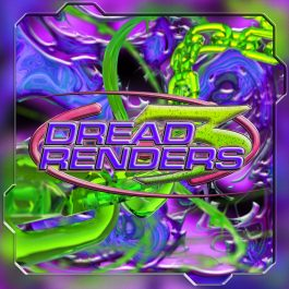 Dread Renders Vol. 3: Plexiglass